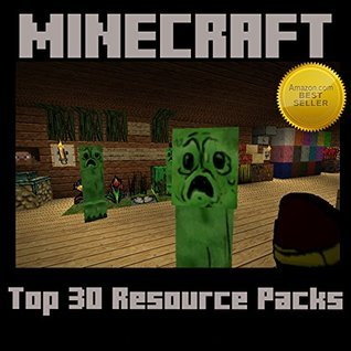 Minecraft: Top 30 Resource Packs  by  Jason Scotts