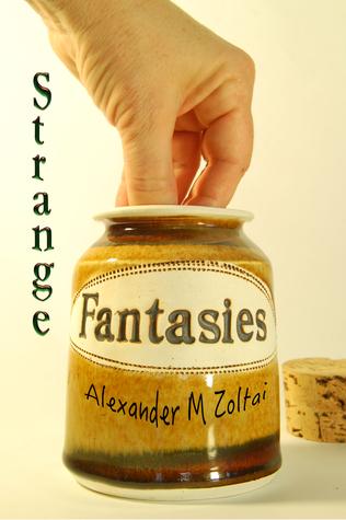 Strange Fantasies Alexander M. Zoltai