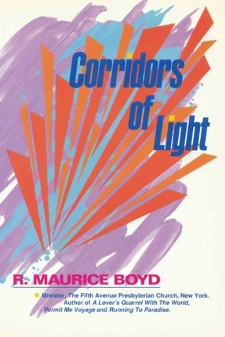Corridors of Light R. Maurice Boyd
