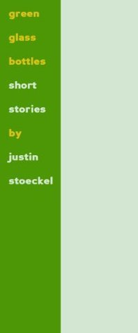 Green Glass Bottles Justin Stoeckel