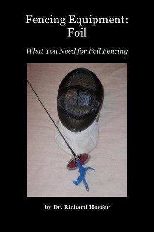 Fencing Equipment: Foil  by  Richard Hoefer