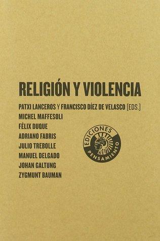 Religión y violencia  by  Patxi Lanceros