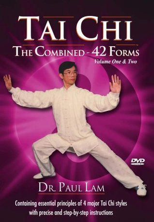 Tai Chi - The Combined 42 Forms Volume One and Two  by  Paul Lam
