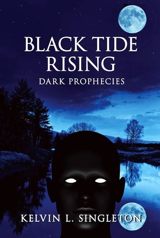 Black Tide Rising: Dark Prophecies Kelvin L. Singleton