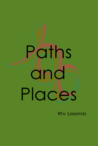 Paths and Places  by  Riv Loomis