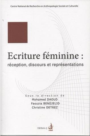 Ecriture féminine : réception, discours et répresentations Mohamed Daoud