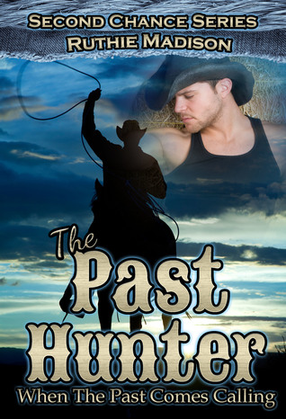 The Past Hunter:When the Past Comes Calling  by  Ruthie Madison