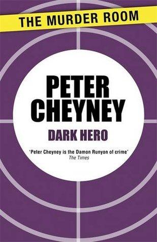 Dark Hero  by  Peter Cheyney