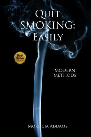 Quit smoking : Easily  by  Morticia Addams