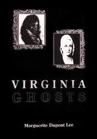 Virginia Ghosts Marguerite Dupont Lee