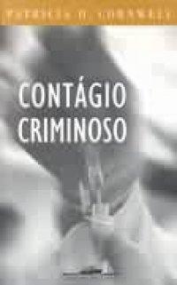 Contágio Criminoso  by  Patricia Cornwell