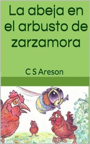 La abeja en el arbusto de zarzamora C.S. Areson