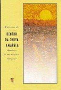 Dentro da Chuva Amarela Walter Moreira Santos, William L.