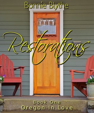 Restorations (Book One Oregon In Love)  by  Bonnie Blythe