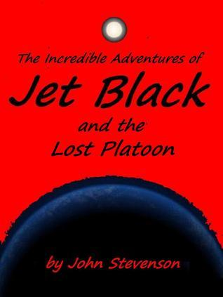 Jet Black and the Lost Platoon #18  by  John Stevenson