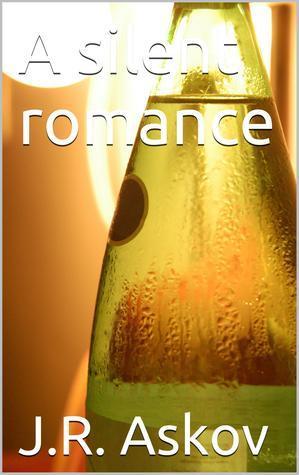 A silent romance  by  J.R. Askov