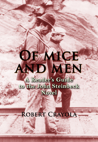 Of Mice and Men: A Readers Guide to the John Steinbeck Novel  by  Robert Crayola