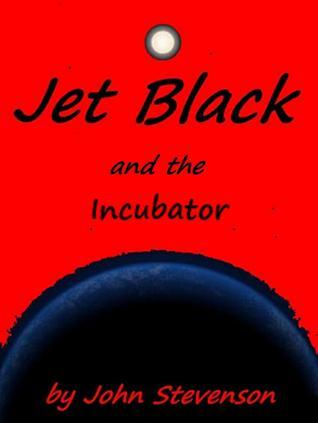 Jet Black and the Incubator #16 John Stevenson
