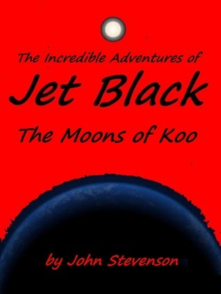 Jet Black: The Moons of Koo #19 John Stevenson