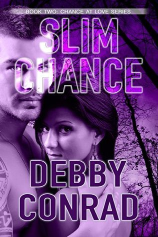 Slim Chance (Chance At Love, #2)  by  Debby Conrad