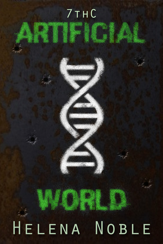Artificial World (7th C #1)  by  Helena Noble