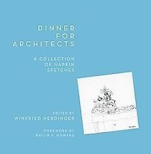 Dinner for Architects: A Collection of Napkin Sketches  by  Winfried Nerdinger