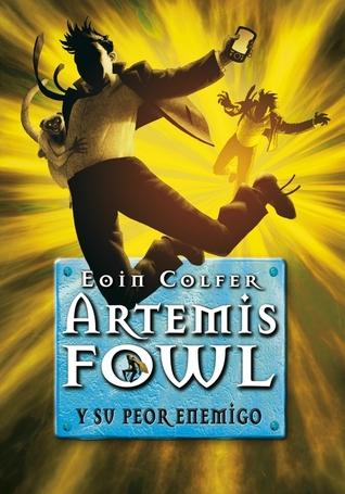 Y su peor enemigo (Artemis Fowl, #6) Eoin Colfer