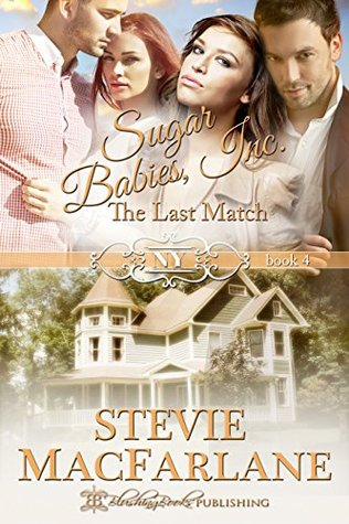 The Last Match (Sugar Babies, Inc. Book 4) Stevie MacFarlane