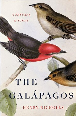 The Galapagos: A Natural History Henry Nicholls