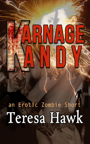 Karnage Kandy  by  Teresa Hawk