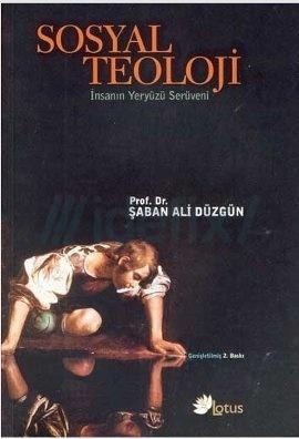 Sosyal Teoloji  by  Şaban Ali Düzgün