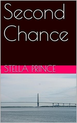 Second Chance (Charleston Series, #2)  by  Stella Prince