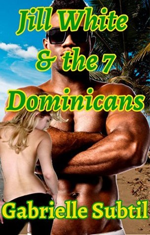 Jill White and the Seven Dominicans  by  Gabrielle Subtil