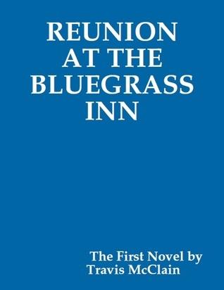Reunion at the Bluegrass Inn  by  Travis McClain
