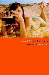 Cosas Infames  by  Oswaldo Chanove