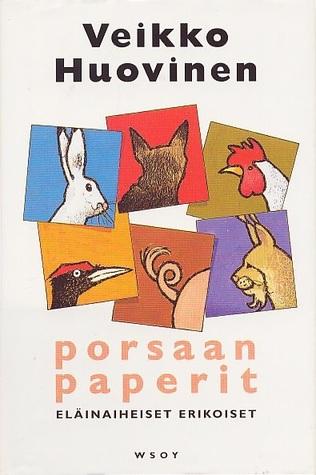 Porsaan paperit  by  Veikko Huovinen