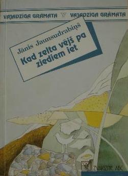 Kad zelta vējš pa ziediem iet  by  Jānis Jaunsudrabiņš