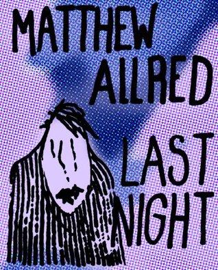Last Night - Short Story Matthew Allred