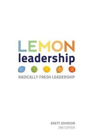 LEMON Leadership - Radically Fresh Leadership Brett Johnson