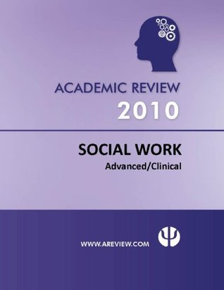 Academic Review - 2010 Social Work Advanced/Clinical Study Volumes  by  Academic Review