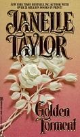 GOLDEN TORMENT  by  Janelle Taylor