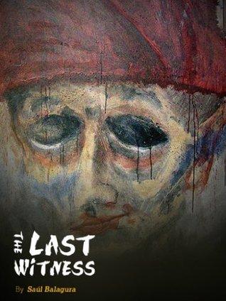 The Last Witness Saul Balagura