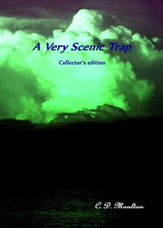 A Very Scenic Trap Collectors Edition C.D. Moulton