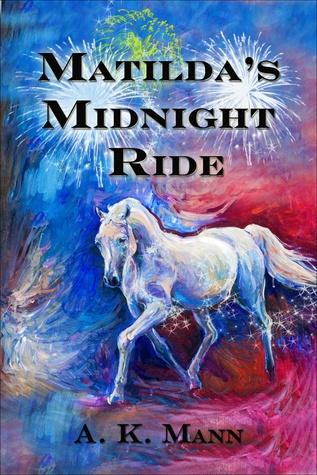 Matildas Midnight Ride A.K. Mann