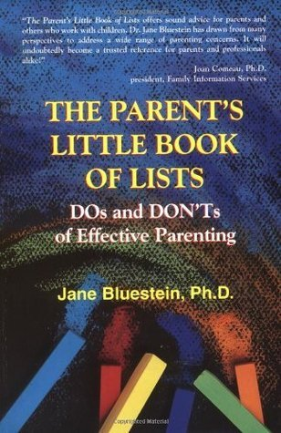 The Parents Little Book of Lists: DOs and DONTs of Effective Parenting  by  Jane Bluestein