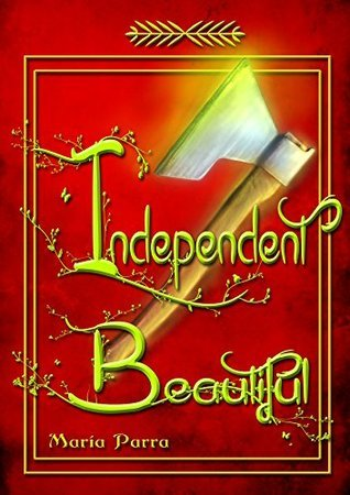 Independent beautiful  by  María Parra