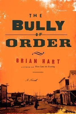 The Bully of Order Brian Hart