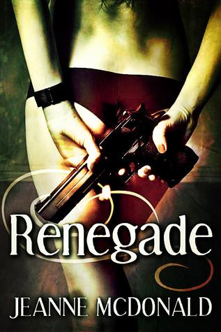 Renegade  by  Jeanne McDonald