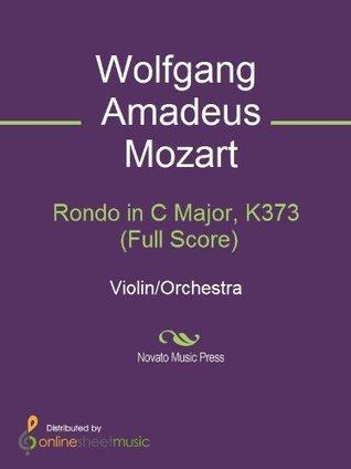 Rondo in C Major, K373 Wolfgang Amadeus Mozart