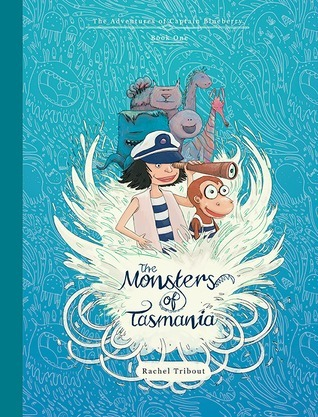 The Monsters of Tasmania (The Adventures of Captain Blueberry, Book One)  by  Rachel Tribout